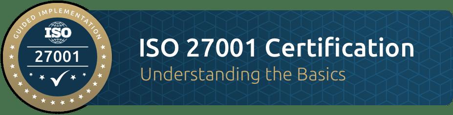 ISO 27001 Certification Understanding the Basics
